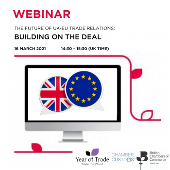 BCC Webinar: The Future of the UK/EU Trade Relations: Building on the deal